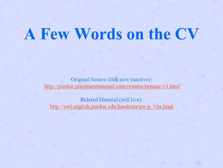 A Few Words on the CV Original Source (link now inactive):  Related Material (still live):