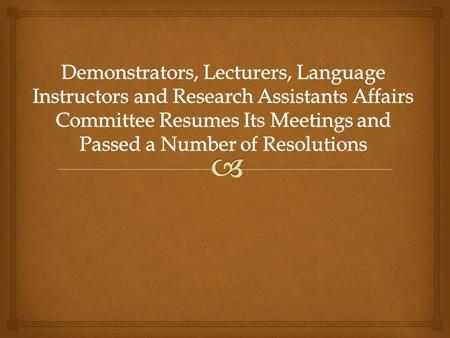  The 9th and 10th meeting of the demonstrators, lecturers, language instructors and research assistants affairs committee was chaired by His Excellency.