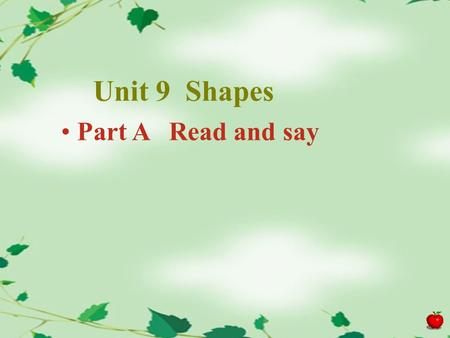 Unit 9 Shapes Part A Read and say. Let's have an Art lesson.