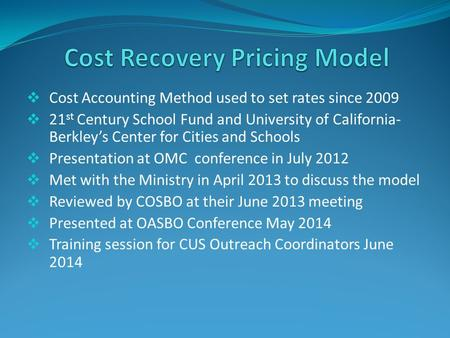  Cost Accounting Method used to set rates since 2009  21 st Century School Fund and University of California- Berkley's Center for Cities and Schools.