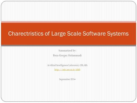 Summarized by: Reza Gorgan Mohammadi Artificial Intelligence Laboratory (ISLAB)  September 2014 Charectristics of Large Scale.
