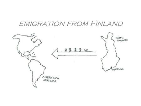 Emigration from Finland. From countryside to emigration People moved from countryside to bigger cities and as immigrants to other countries from the beginning.