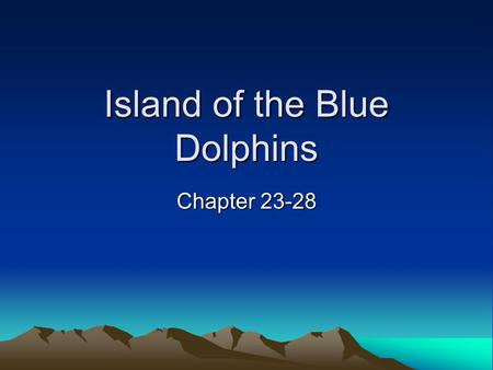 Island of the Blue Dolphins Chapter 23-28. shore the land along the edge of a sea, lake, or other large body of water.