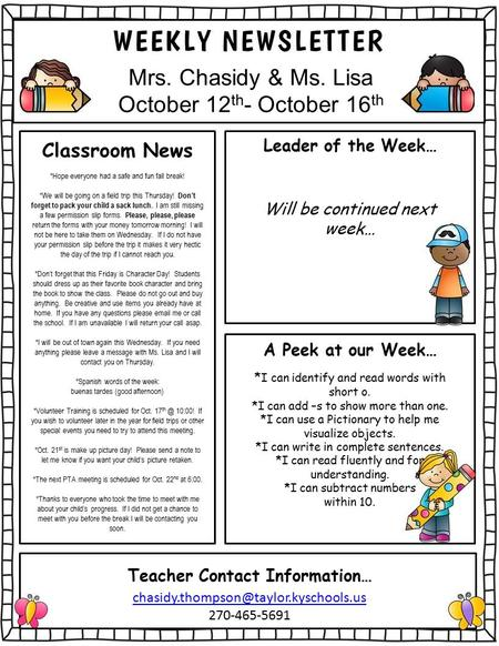 Mrs. Chasidy & Ms. Lisa October 12 th - October 16 th Classroom News *Hope everyone had a safe and fun fall break! *We will be going on a field trip this.