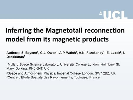 Inferring the Magnetotail reconnection model from its magnetic products Authors: S. Beyene 1, C.J. Owen 1, A.P. Walsh 1, A.N. Fazakerley 1, E. Lucek 2,