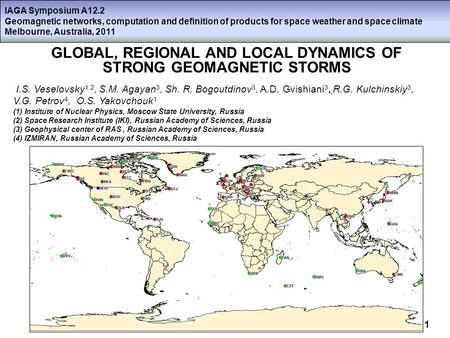 IAGA Symposium A12.2 Geomagnetic networks, computation and definition of products for space weather and space climate Melbourne, Australia, 2011 GLOBAL,