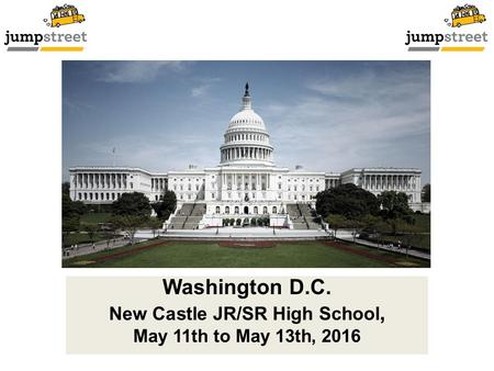 Washington D.C. New Castle JR/SR High School, May 11th to May 13th, 2016.