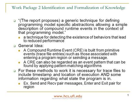 "1 Work Package 2 Identification and Formalization of Knowledge  ""(The report proposes) a generic technique for defining programming model specific abstractions."