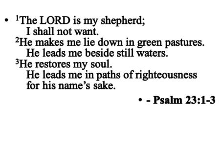 CCLI# 2897150 House of God Forever CCLI# 2897150 God is my shepherd, I won't be wanting, I won't be wanting.