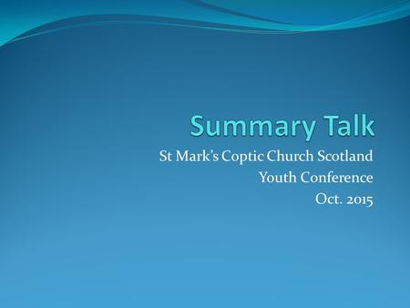 St Mark's Coptic Church Scotland Youth Conference Oct. 2015.