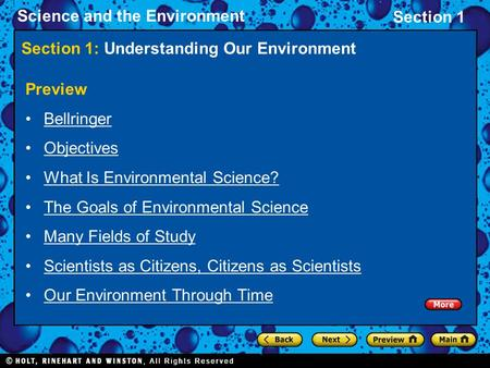 Section 1 Science and the Environment Section 1: Understanding Our Environment Preview Bellringer Objectives What Is Environmental Science? The Goals of.