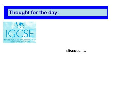 Discuss….. Thought for the day:. Impact of business decisions on people, the economy and the environment.
