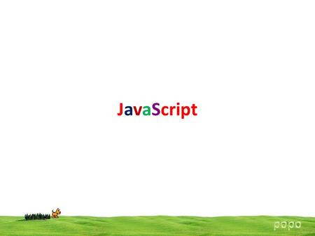 JavaScript. JavaScript is a programming language used to make web pages interactive. JavaScript is scripting language used for client side scripting.