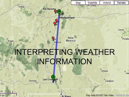 Interpreting Aviation Weather1 INTERPRETING WEATHER INFORMATION.