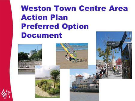 Weston Town Centre Area Action Plan Preferred Option Document.