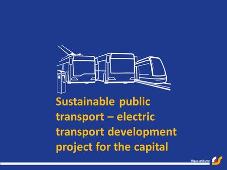 Sustainable public transport – electric transport development project for the capital.