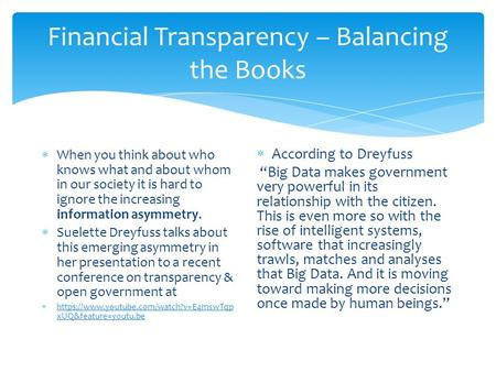 Financial Transparency – Balancing the Books  When you think about who knows what and about whom in our society it is hard to ignore the increasing information.