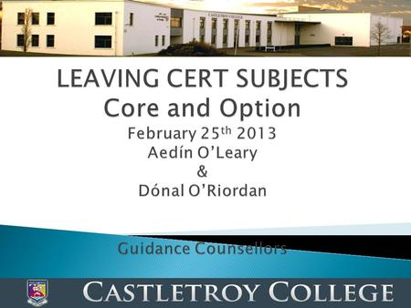  Four Core Subjects +  Three Option Subjects (+)  LCVP.