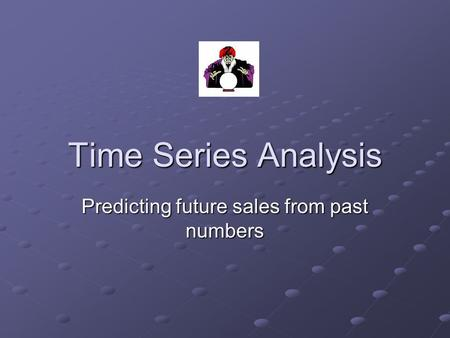 Time Series Analysis Predicting future sales from past numbers.