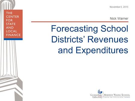 Forecasting School Districts' Revenues and Expenditures Nick Warner November 5, 2015.
