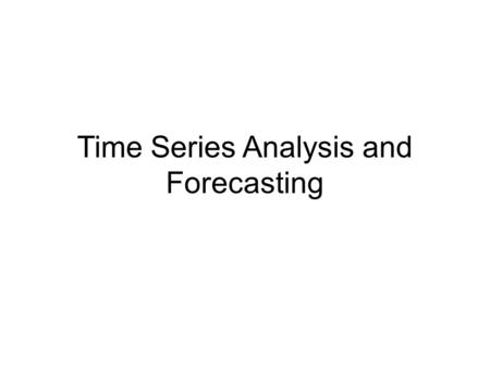 Time Series Analysis and Forecasting. Introduction to Time Series Analysis A time-series is a set of observations on a quantitative variable collected.