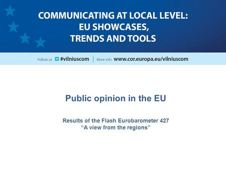"Public opinion in the EU Results of the Flash Eurobarometer 427 ""A view from the regions"""