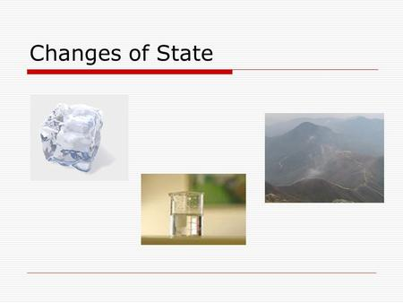 Changes of State. Heati ng and Cooling Constant Power Heating with constant power. TempTemp time Cooling with constant power. TempTemp time.