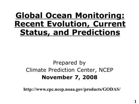 1 Global Ocean Monitoring: Recent Evolution, Current Status, and Predictions Prepared by Climate Prediction Center, NCEP November 7, 2008
