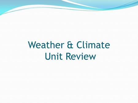 Weather & Climate Unit Review. Where do the cold, dry air masses that move towards us usually develop (come from)?
