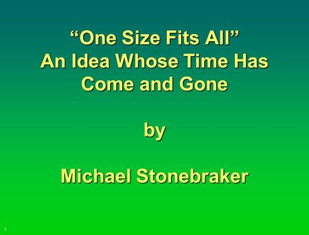 "1 ""One Size Fits All"" An Idea Whose Time Has Come and Gone by Michael Stonebraker."