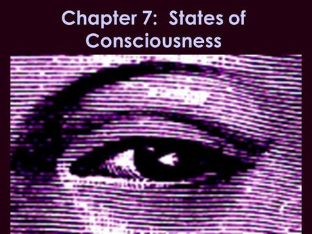 Chapter 7: States of Consciousness. Warm Up Pick up Sleep Quiz on the overhead.