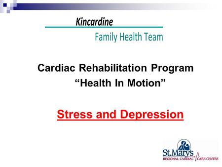"Cardiac Rehabilitation Program ""Health In Motion"" Stress and Depression."
