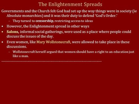 The Enlightenment Spreads Governments and the Church felt God had set up the way things were in society (ie Absolute monarchies) and it was their duty.