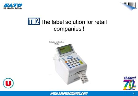 1 : The label solution for retail companies !. 2 Targets To touch the big retail companies –Système U –The one of the biggest retail companies in France:
