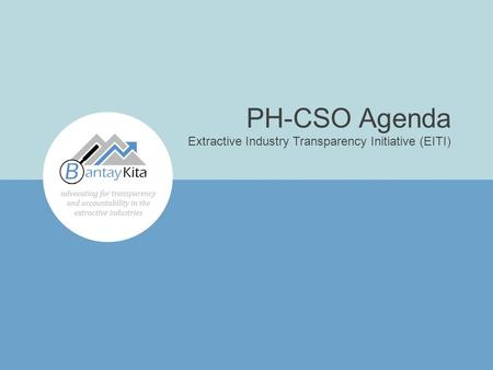 PH-CSO Agenda Extractive Industry Transparency Initiative (EITI)