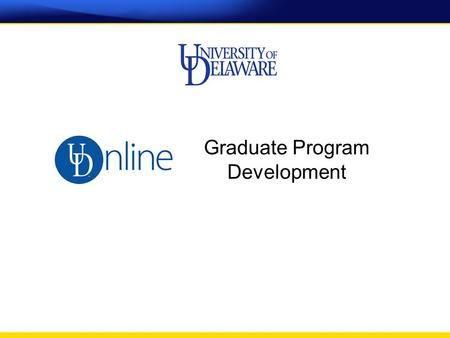Graduate Program Development. Executed Master Services Agreement with Wiley April 2015 Launching four programs Spring 2016 –MS Cybersecurity –MS ECE –M.