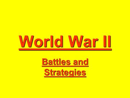 World War II Battles and Strategies. Axis War Strategy.