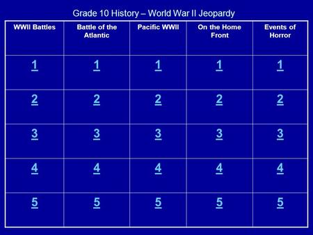 Grade 10 History – World War II Jeopardy