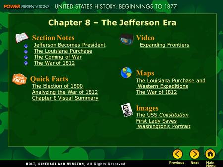 Chapter 8 – The Jefferson Era Section Notes Jefferson Becomes President The Louisiana Purchase The Coming of War The War of 1812 Video Expanding Frontiers.