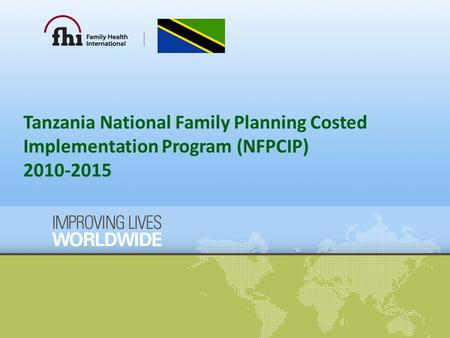 Tanzania National Family Planning Costed Implementation Program (NFPCIP) 2010-2015.