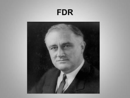"FDR. FDR (Franklin Delano Roosevelt) 32 nd President of the United States Sometimes called the beginning of the ""Modern Presidency"""