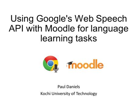 Using Google's Web Speech API with Moodle for language learning tasks