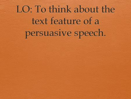 Scan the speech without reading it. 1. What do you notice about the way it's laid out?