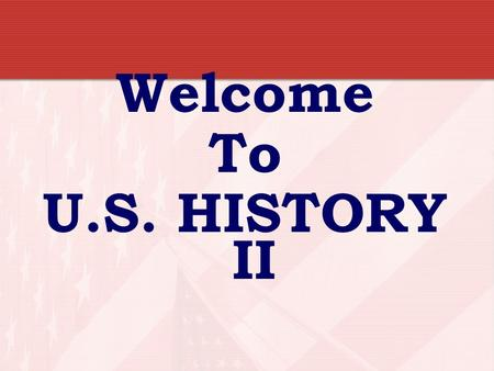 Welcome To U.S. HISTORY II. How to contact me or learn more about our class activities   School Phone: 434-525-6630.