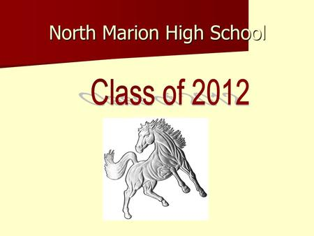 North Marion High School. Registration Procedures 1. Read Curriculum Guide 2. Choose courses – required and electives 3. Obtain teachers' signatures if.