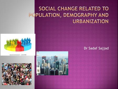 Dr Sadaf Sajjad.  A population is a summation of all the organisms of the same group, which live in the same geographical area, and have the capability.