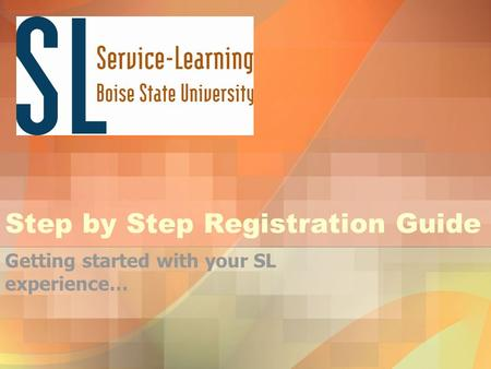 Step by Step Registration Guide Getting started with your SL experience…