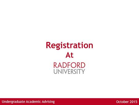 Undergraduate Academic Advising Registration At October 2015.