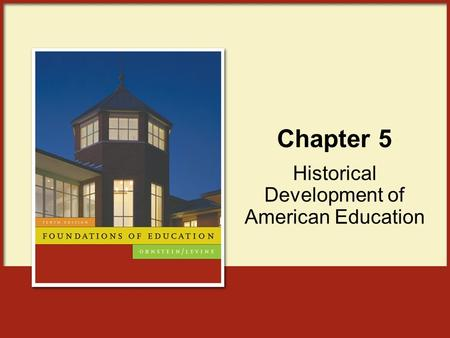 Chapter 5 Historical Development of American Education.