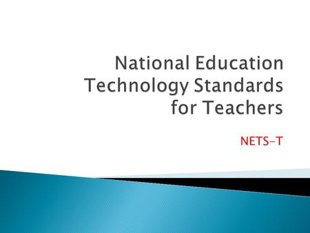 NETS-T.  Name  The course(s) that you coordinate for EED  Your comfort level with NETS 1.Not familiar with the NETS 2.Familiar but not comfortable.